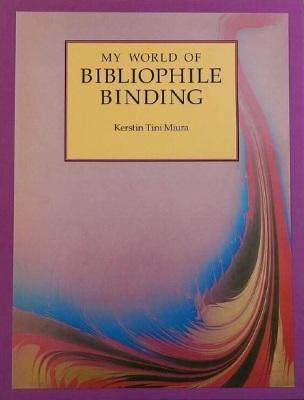 My World of Bibliophile Binding / Kerstin Tini Miura