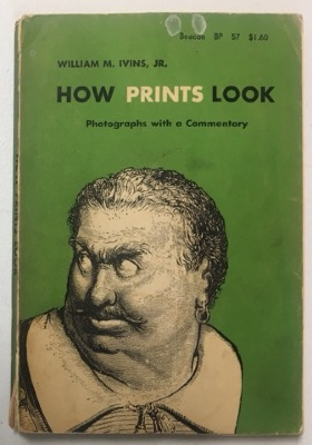 How Prints Look : Photographs with a Commentary / William M. Ivins, Jr.
